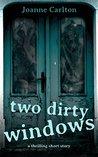 Two Dirty Windows