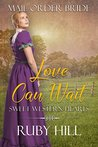 Love Can Wait: Mail Order Bride (Sweet Western Hearts)