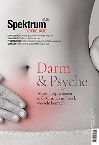 Spektrum Psychologie - Darm & Psyche: Warum Depressionen und Autismus im Bauch wurzeln könnten