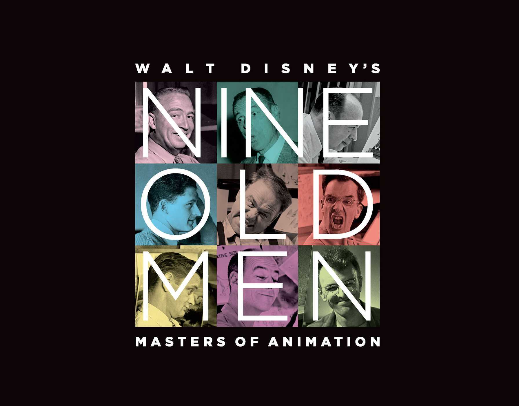 Walt Disney's Nine Old Men: Masters of Animation