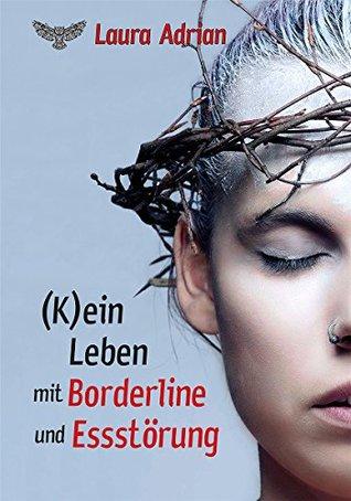 (K)ein Leben mit Borderline und Essstörung