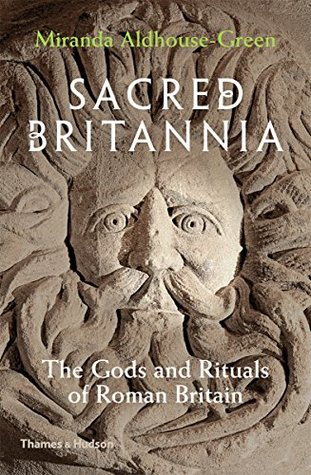 Sacred Britannia by Miranda Aldhouse-Green