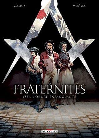 Fraternités T03 : 1871, l'ordre ensanglanté