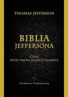 Biblia Jeffersona: Czyli życie i nauka Jezusa z Nazaretu