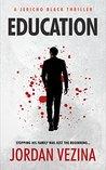 Education (Jericho Black Thriller #2)