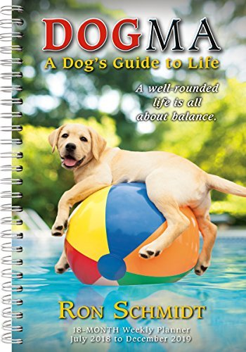 2019 Dogma: A Dog's Guide to Life 18-Month Weekly Planner: By Sellers Publishing