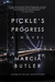 Pickle's Progress by Marcia Butler