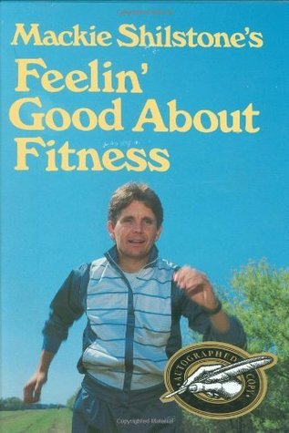 Mackie Shilstone's Feelin' Good about Fitness