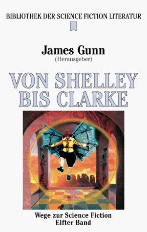 Von Shelley bis Clarke (Wege zur Science Fiction, #11)