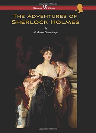 Adventures of Sherlock Holmes (Wisehouse Classics Edition) (2016)