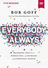 Everybody, Always Video Study: Becoming Love in a World Full of Setbacks and Difficult People