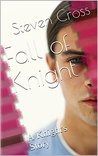 Fall of Knight: A Knight's Story (Volume 1)