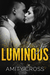 L is for Luminous