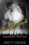 Unexplainable (Unexpected, #2)