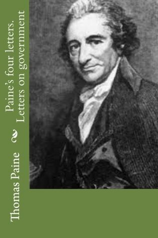 Paine's four letters. Letters on government