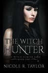 The Witch Hunter (Witch Hunter Saga #1)
