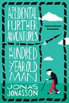 The Accidental Further Adventures of the Hundred-Year-Old Man (The Hundred-Year-Old Man,
