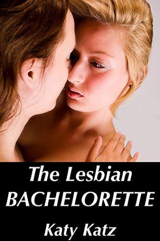 The Lesbian Bachelorette: A Romance