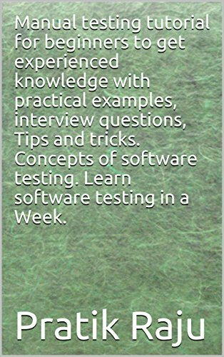 Manual testing tutorial for beginners to get experienced knowledge with practical examples, interview questions, Tips and tricks. Concepts of software testing. Learn software testing in a Week.