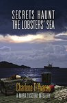 Secrets Haunt the Lobsters' Sea (Mara Tusconi Mystery Series Book 3)