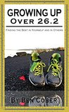 Growing Up Over 26.2: Finding the Best in Yourself and in Others