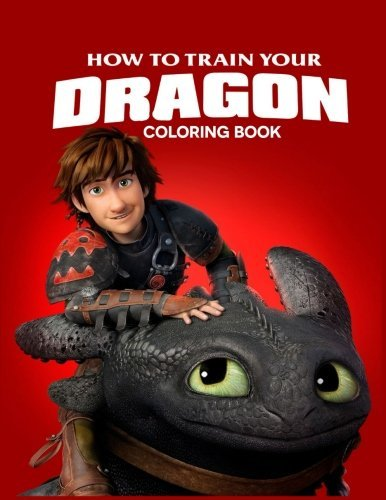 How to Train Your Dragon Coloring Book: Coloring Book for Kids and Adults with Fun, Easy, and Relaxing Coloring Pages