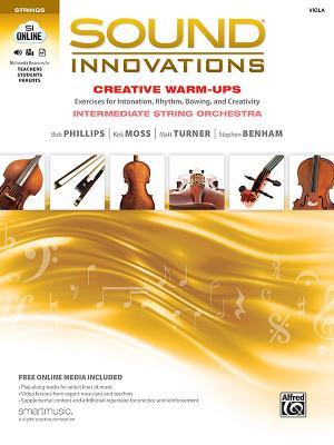 Sound Innovations for String Orchestra -- Creative Warm-Ups: Exercises for Intonation, Rhythm, Bowing, and Creativity for Intermediate String Orchestra