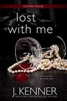Lost With Me by J. Kenner