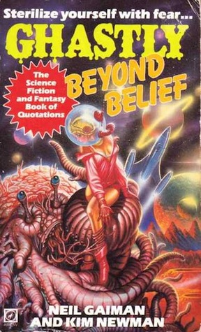 Ghastly Beyond Belief: The Science Fiction and Fantasy Book of Quotations