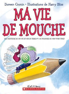 Ma Vie de Mouche