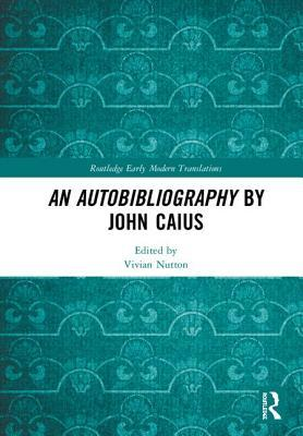 An Autobibliography by John Caius