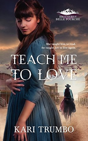 Teach Me To Love (Brothers of Belle Fourche #1)