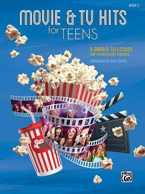 Movie & TV Hits for Teens, Bk 2: 9 Graded Selections for Intermediate Pianists