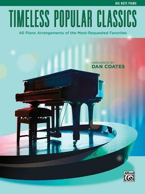 Top 40 Essential Piano Arrangements: Arrangements of the Most-Requested Popular Classics (Big Note Piano)