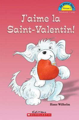 Je Peux Lire! Niveau 1: j'Aime La Saint-Valentin!