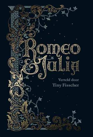 Romeo & Julia by William Shakespeare, Tiny Fisscher