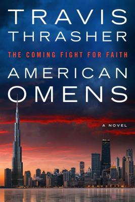 American Omens: The Coming Fight for Faith by Travis Thrasher