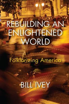Folklore: Unlocking the Secrets of Our Post-Enlightenment World