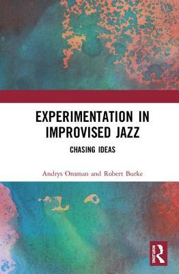 Experimentation in Improvised Jazz: Chasing Ideas