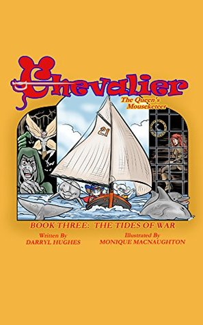 Chevalier the Queen's Mouseketeer: The Tides of War (Kids books, kids fantasy books, kids adventure books, kids fairy tale books, kids free stories, kids series book for ages 6-12)