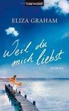 Weil du mich liebst by Eliza Graham