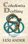 Caledonia Destiny by Lexi Ander