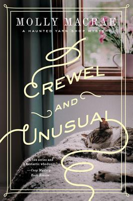 Crewel and Unusual (A Haunted Yarn Shop Mystery)