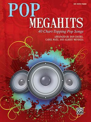 Pop Megahits: 40 Chart-Topping Pop Songs (Big Note Piano)