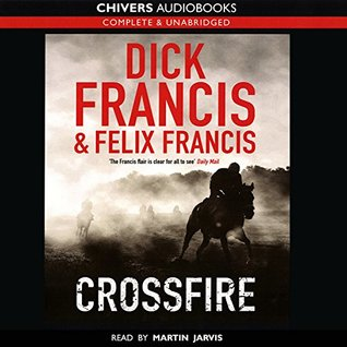 Crossfire: by Dick Francis & Felix Francis (Unabridged Audiobook 8CDs)