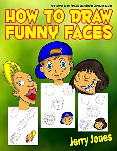 How to Draw Funny Faces: How to Draw Books for Kids, Learn How to Draw Step by Step