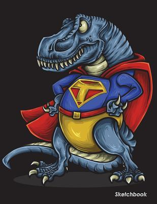 Sketchbook: Dinosaur Trex Sketchbook for Kids Boys Teenagers, Tweens, Older & Girls, Zendoodle 8.5 X 11 Ages 2-4, 4-8, 9-12