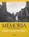 Memoria: Photographies de James Nachtwey