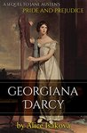 Georgiana Darcy: A Sequel to Jane Austen's Pride and Prejudice