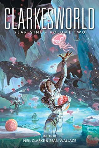 Clarkesworld Year Nine: Volume Two